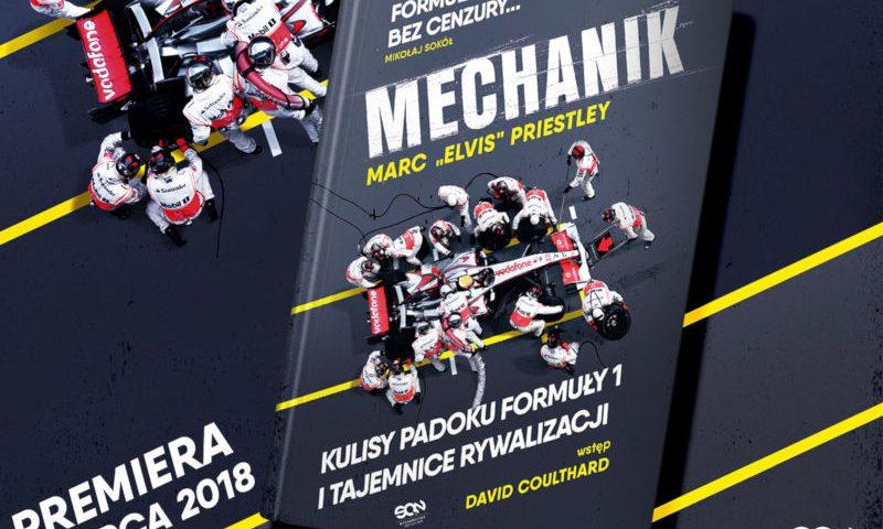 Marc Elvis Priestley - Mechanik. Kulisy padoku Formuły 1 i tajemnice rywalizacji