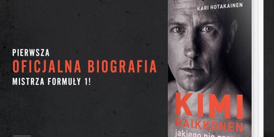 Książka Kimi Räikkönen jakiego nie znamy, autor Kari Hotakainen