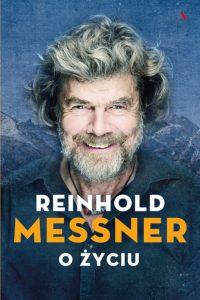 Reinhold Messner O życiu okładka książki