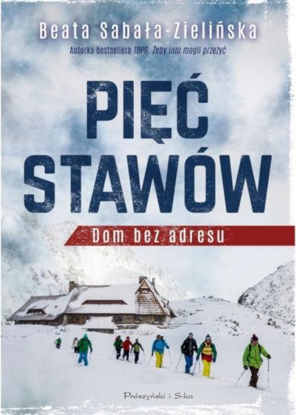 Książka Pięć Stawów. Dom bez adresu, autor Beata Sabała-Zielińska